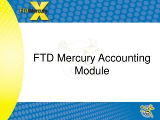 FTD Mercury Accounting Module