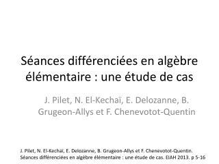 Séances différenciées en algèbre élémentaire : une étude de cas
