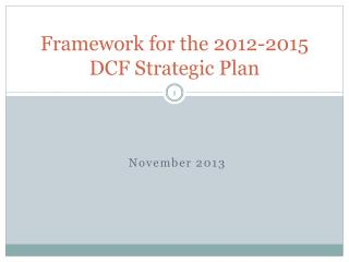 Framework for the 2012-2015  DCF Strategic Plan