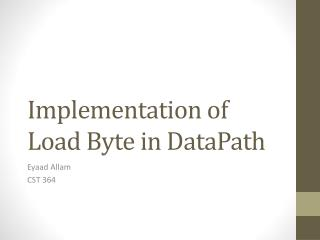 Implementation of Load Byte in  DataPath