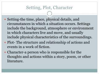 Setting, Plot, Character