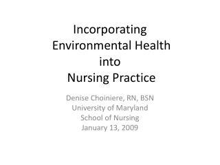 Incorporating  Environmental Health into  Nursing Practice