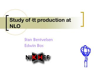 Study of tt production at NLO