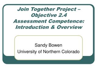 Join Together Project –  Objective 2.4 Assessment Competence: Introduction & Overview