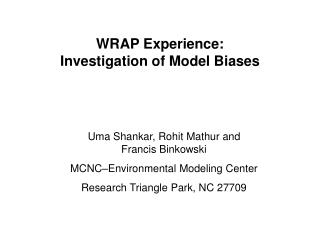 WRAP Experience: Investigation of Model Biases