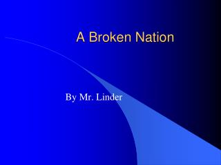 A Broken Nation