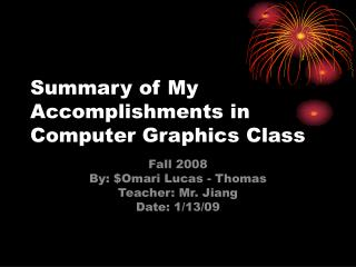 Summary of My Accomplishments in Computer Graphics Class