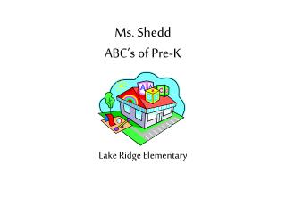 Ms. Shedd  ABC's of Pre-K