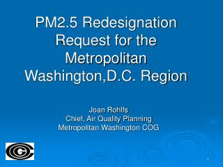 PM2.5 Redesignation Request for the Metropolitan Washington,D.C. Region