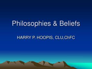 Philosophies & Beliefs