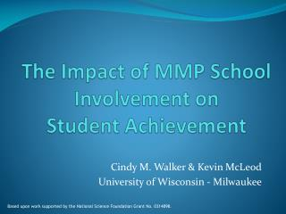 The Impact of MMP School Involvement on  Student Achievement