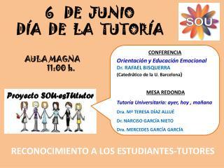 6   DE  JUNIO DÍA  DE  LA  TUTORÍA AULA MAGNA  11:00 h.
