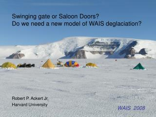 Swinging gate or Saloon Doors? Do we need a new model of WAIS deglaciation?