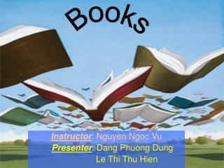 Instructor : Nguyen Ngoc Vu Presenter : Dang Phuong Dung                  Le Thi Thu Hien