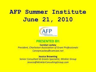 AFP Summer Institute June 21, 2010
