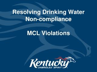 Resolving Drinking Water  Non-compliance MCL Violations