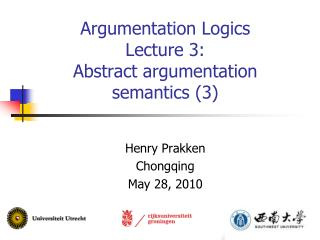 Argumentation Logics Lecture 3: Abstract argumentation semantics (3)
