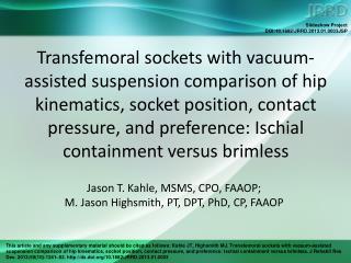 Jason T. Kahle, MSMS, CPO, FAAOP;  M. Jason Highsmith, PT, DPT, PhD, CP, FAAOP