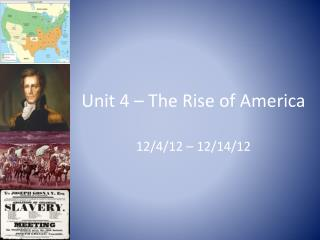 Unit 4 – The Rise of America