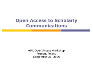 Open Access to Scholarly Communications
