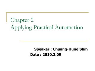 Chapter 2 Applying Practical Automation