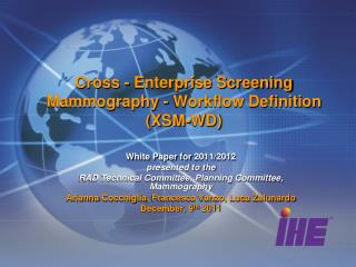Cross - Enterprise Screening Mammography - Workflow Definition (XSM-WD)