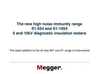 The new high noise immunity range S1-554 and S1-1054 5 and 10kV diagnostic insulation testers