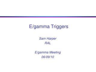 E/gamma Triggers