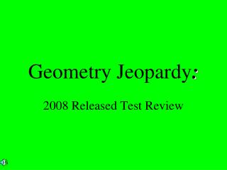 Geometry Jeopardy :