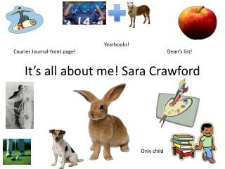 It's all about me! Sara Crawford