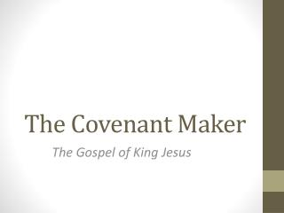 The Covenant Maker