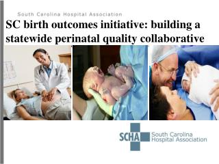 SC birth outcomes initiative: building a statewide perinatal quality collaborative