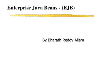 Enterprise Java Beans - (EJB)