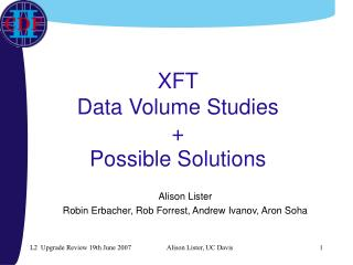 XFT Data Volume Studies  + Possible Solutions