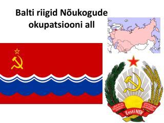 Balti riigid N�ukogude okupatsiooni all
