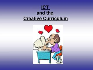ICT  and the  Creative Curriculum