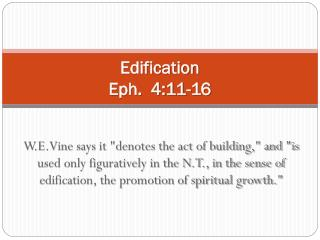 Edification Eph.  4:11-16