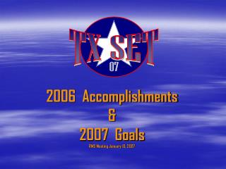 2006  Accomplishments & 2007  Goals RMS Meeting January 10, 2007