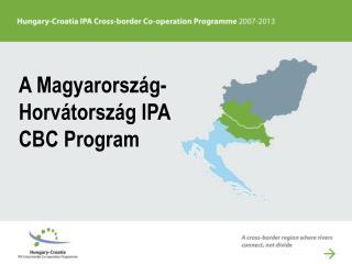A Magyarország - Horvátország  IPA CBC Program