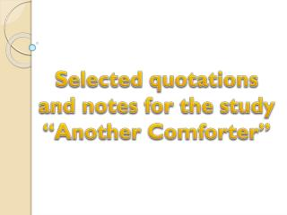"Selected quotations and notes for the study ""Another Comforter"""