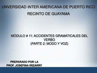 M DULO  11: ACCIDENTES GRAMATICALES DEL VERBO PARTE 2: MODO Y VOZ