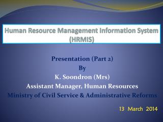 Human Resource Management Information System  (HRMIS)