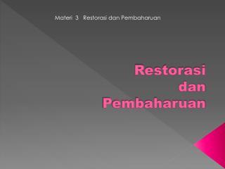 Restorasi dan Pembaharuan