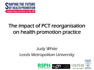 The impact of PCT reorganisation on health promotion practice