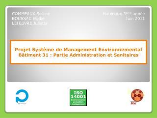 Projet Syst�me de Management Environnemental B�timent 31 : Partie Administration et Sanitaires