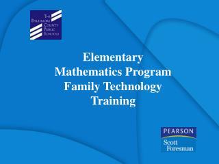 Elementary  Mathematics Program Family Technology Training