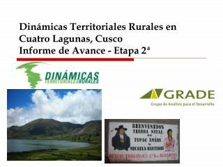 Dinámicas Territoriales Rurales en Cuatro Lagunas, Cusco Informe de Avance - Etapa 2ª