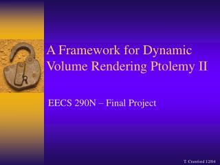A Framework for Dynamic Volume Rendering Ptolemy II