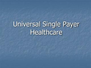 Universal Single Payer Healthcare
