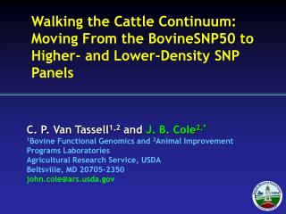 Walking the Cattle Continuum: Moving From the BovineSNP50 to Higher- and Lower-Density SNP Panels